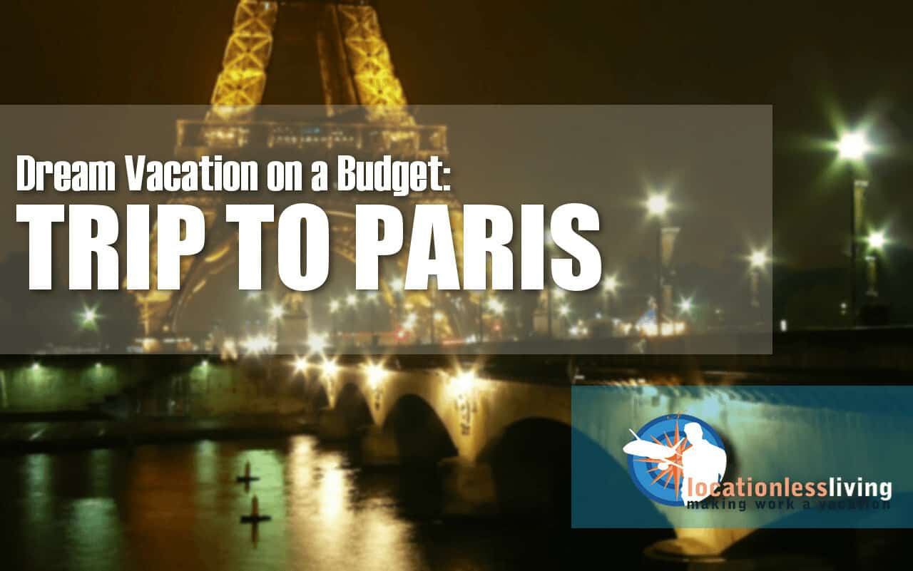 Your Dream Paris Vacation on a Budget